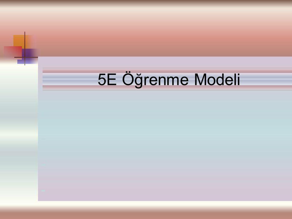 - 5E Öğrenme Modeli