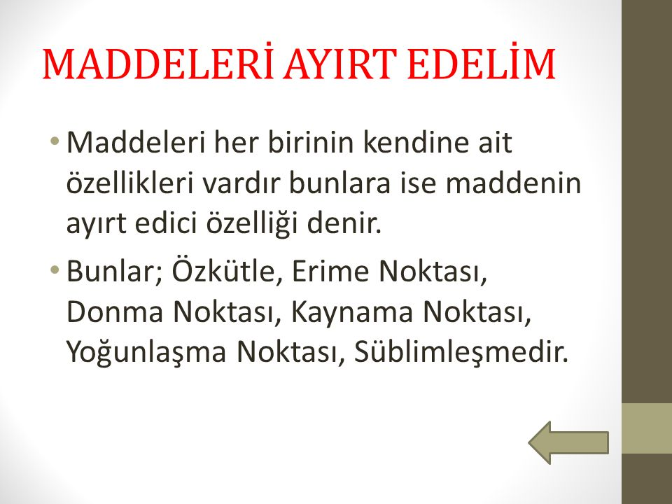 MADDELERİ AYIRT EDELİM