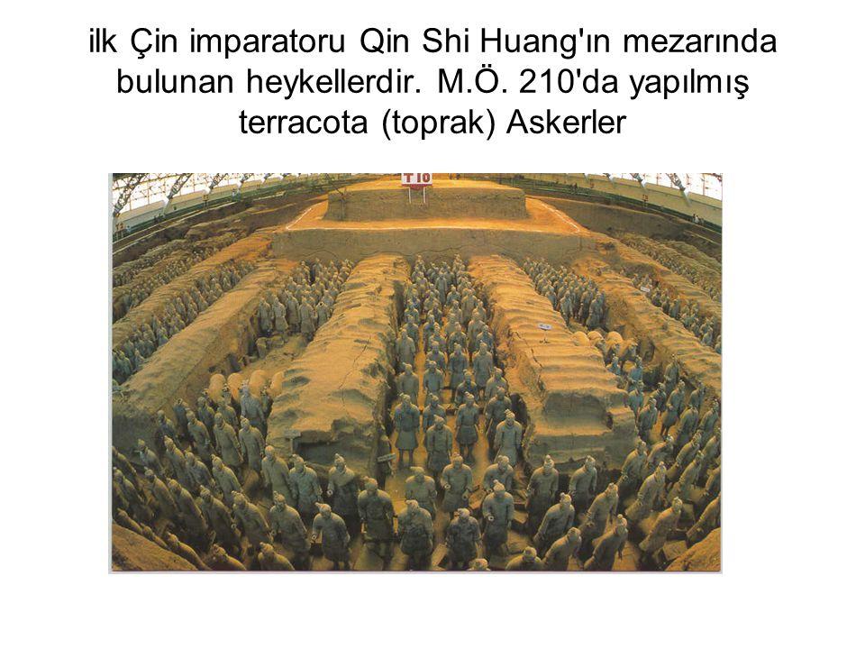 ilk Çin imparatoru Qin Shi Huang ın mezarında bulunan heykellerdir. M