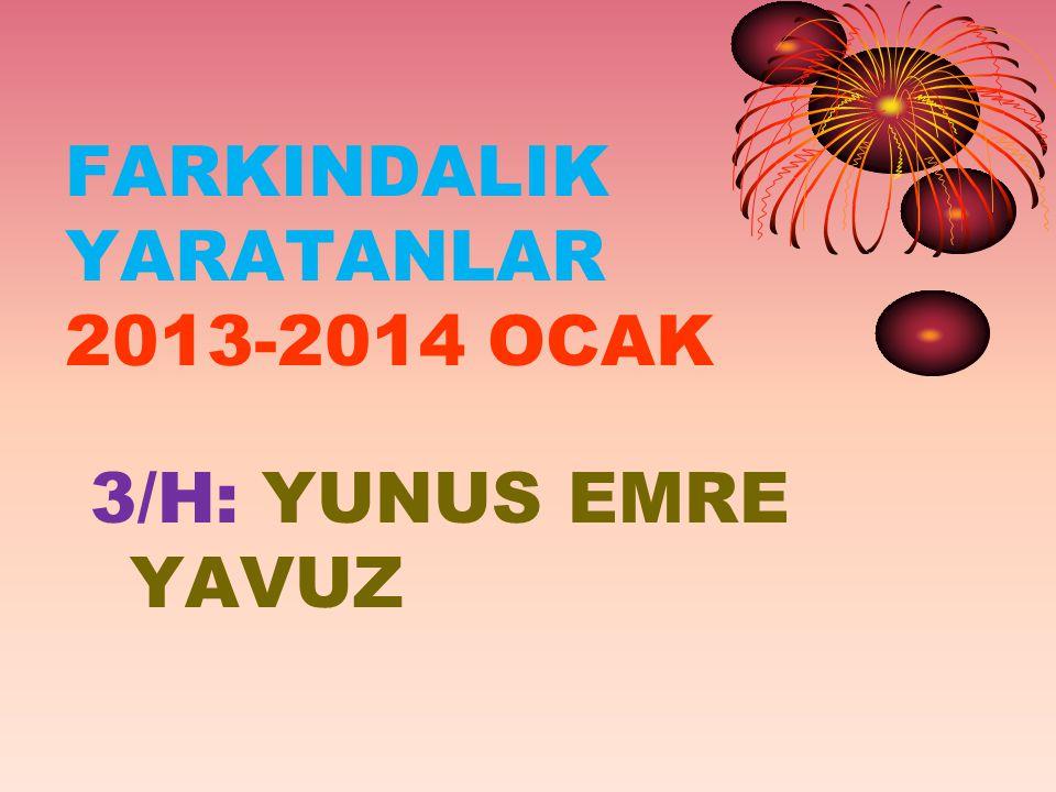 FARKINDALIK YARATANLAR 2013-2014 OCAK