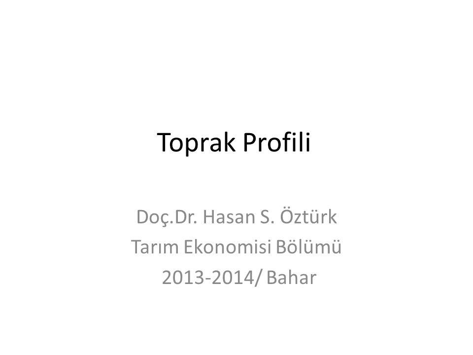 Doç.Dr. Hasan S. Öztürk Tarım Ekonomisi Bölümü 2013-2014/ Bahar