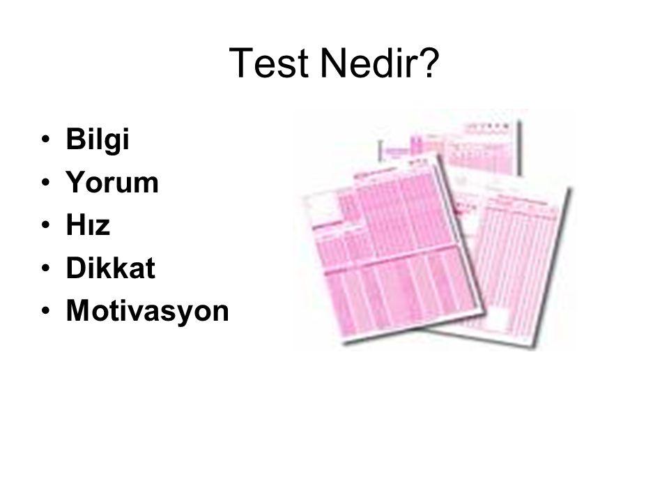 Test Nedir Bilgi Yorum Hız Dikkat Motivasyon