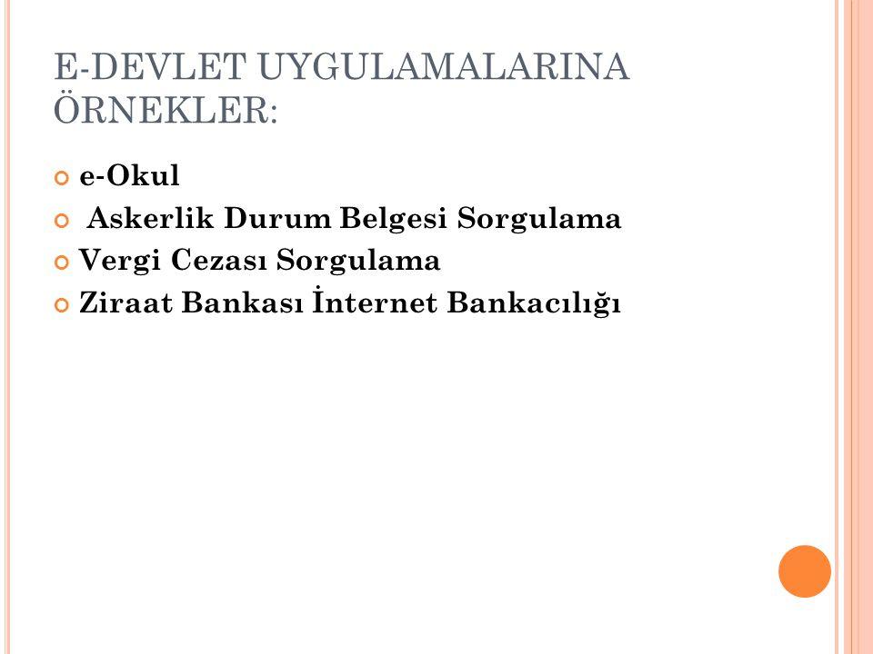 E-DEVLET UYGULAMALARINA ÖRNEKLER: