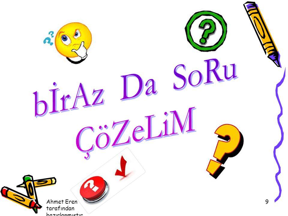 bİrAz Da SoRu ÇöZeLiM Ahmet Eren Köksal tarafından hazırlanmıştır.