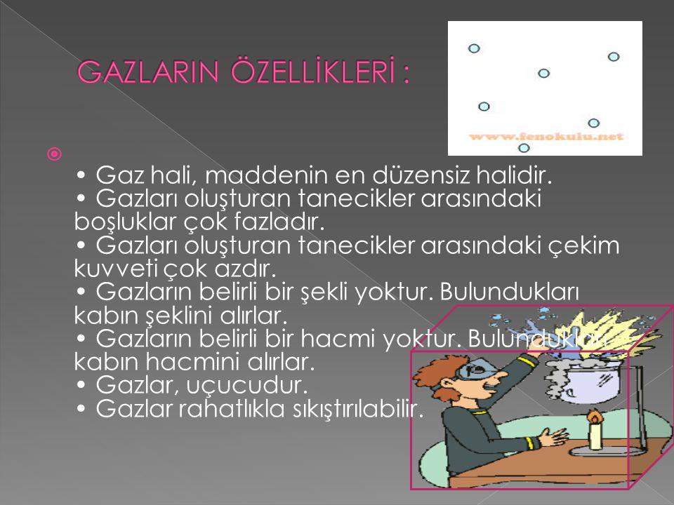 GAZLARIN ÖZELLİKLERİ :