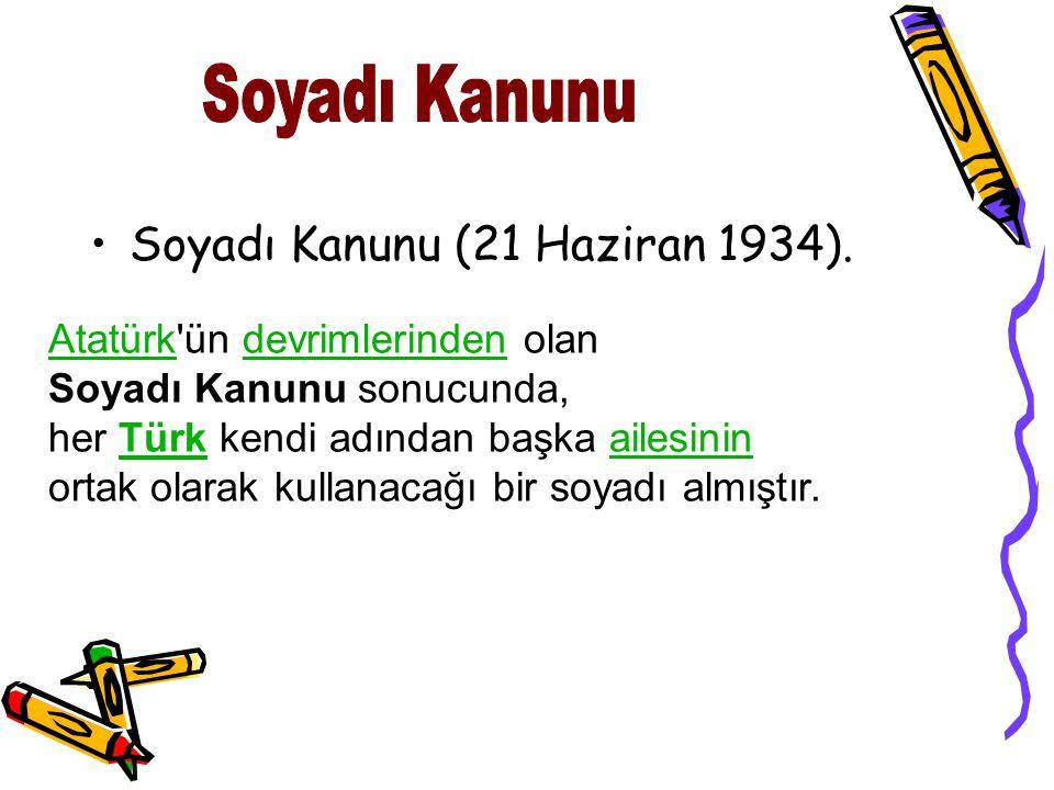 Soyadı Kanunu Soyadı Kanunu (21 Haziran 1934).