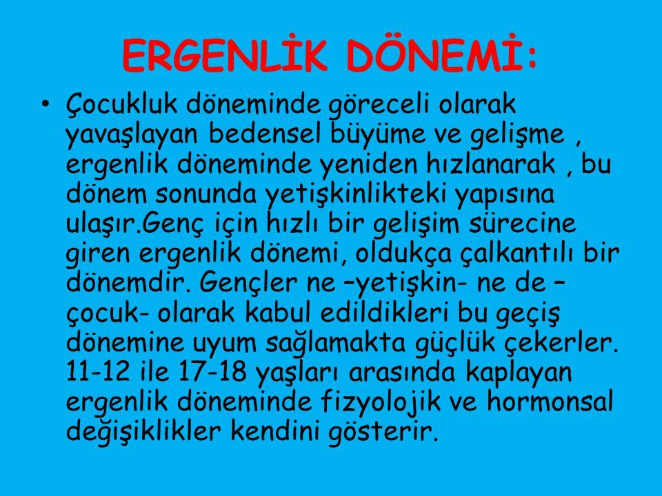 ERGENLİK DÖNEMİ: