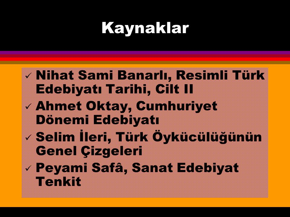 Kaynaklar Nihat Sami Banarlı, Resimli Türk Edebiyatı Tarihi, Cilt II