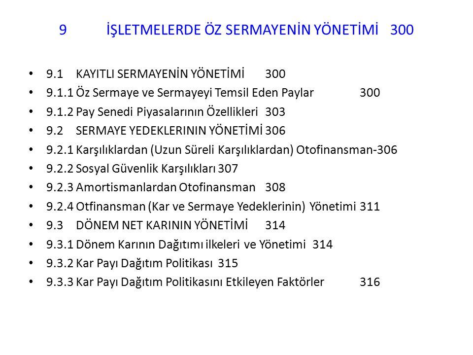 9 İŞLETMELERDE ÖZ SERMAYENİN YÖNETİMİ 300