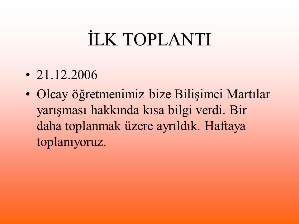 İLK TOPLANTI 21.12.2006.