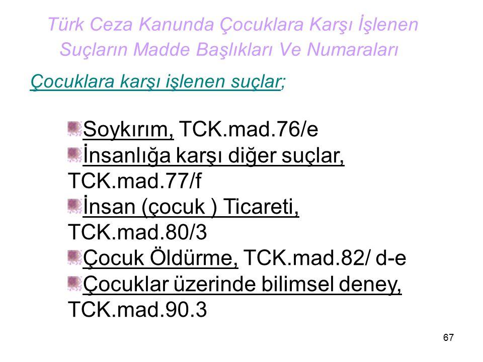 İnsanlığa karşı diğer suçlar, TCK.mad.77/f