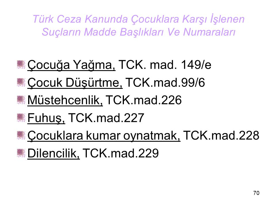 Çocuk Düşürtme, TCK.mad.99/6 Müstehcenlik, TCK.mad.226