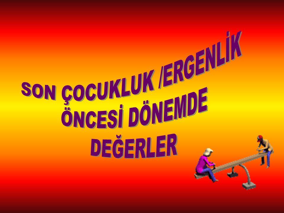 SON ÇOCUKLUK /ERGENLİK