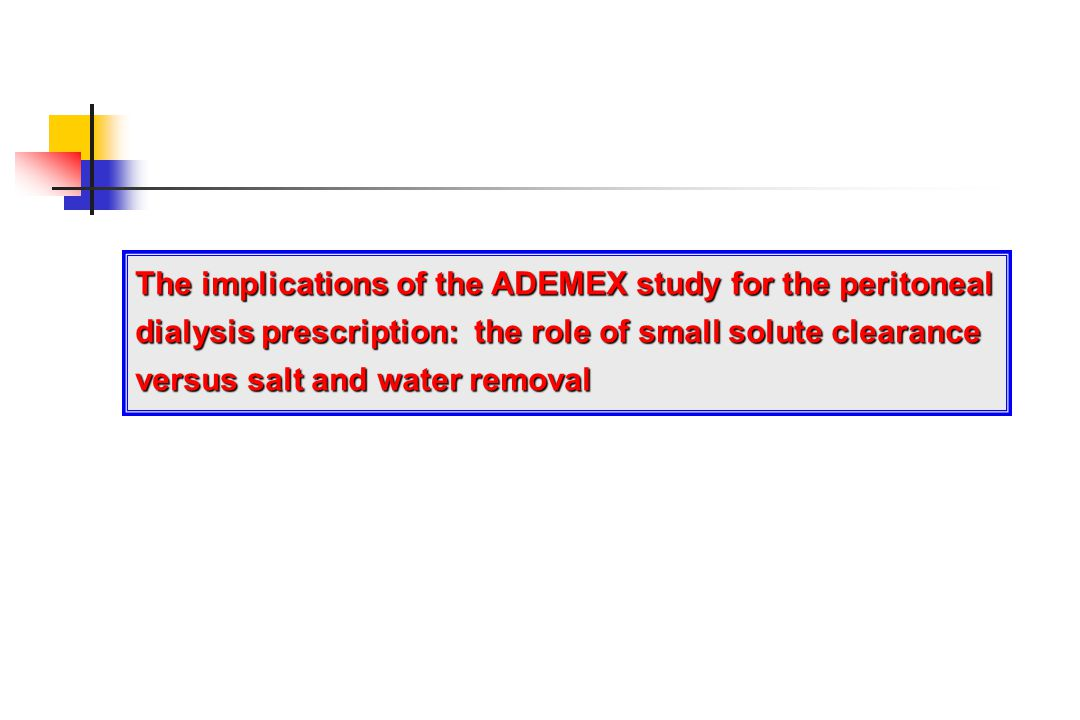 The implications of the ADEMEX study for the peritoneal