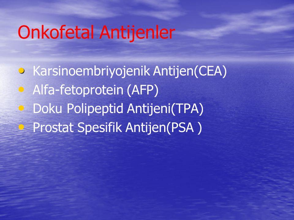Onkofetal Antijenler Karsinoembriyojenik Antijen(CEA)