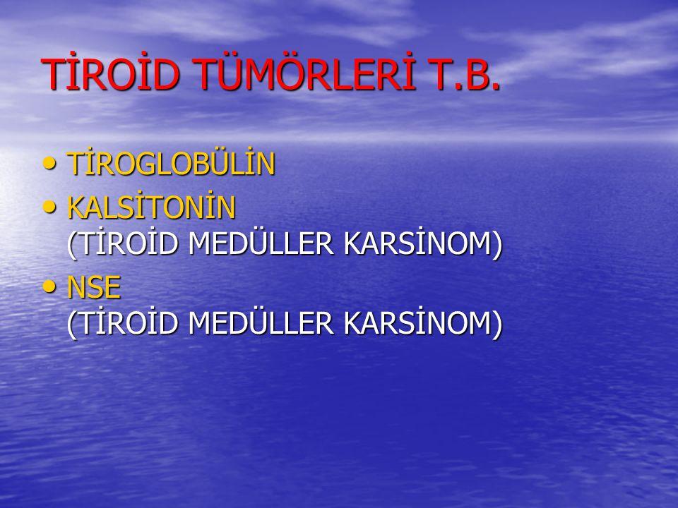 TİROİD TÜMÖRLERİ T.B. TİROGLOBÜLİN