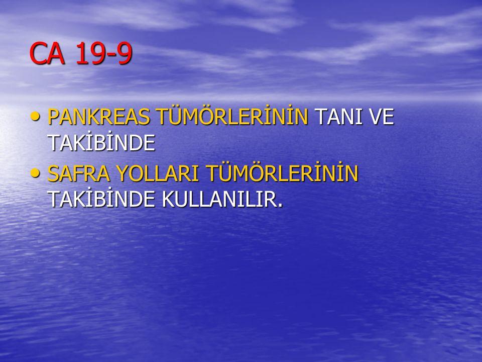 CA 19-9 PANKREAS TÜMÖRLERİNİN TANI VE TAKİBİNDE