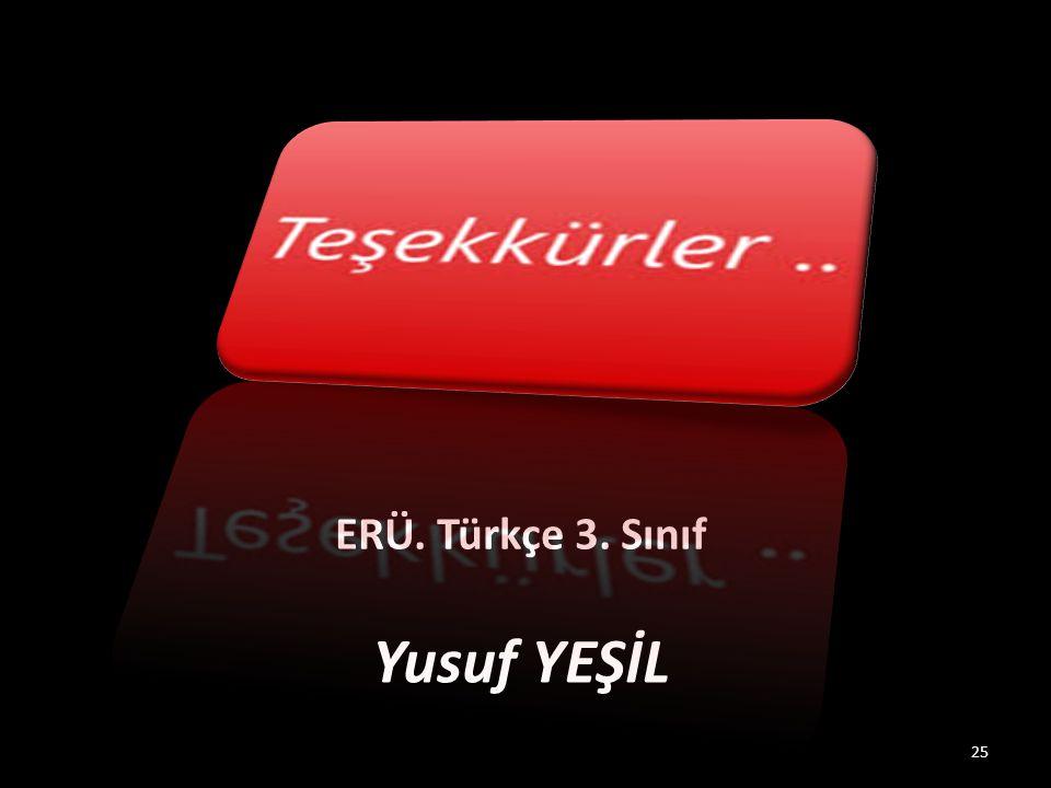 ERÜ. Türkçe 3. Sınıf Yusuf YEŞİL