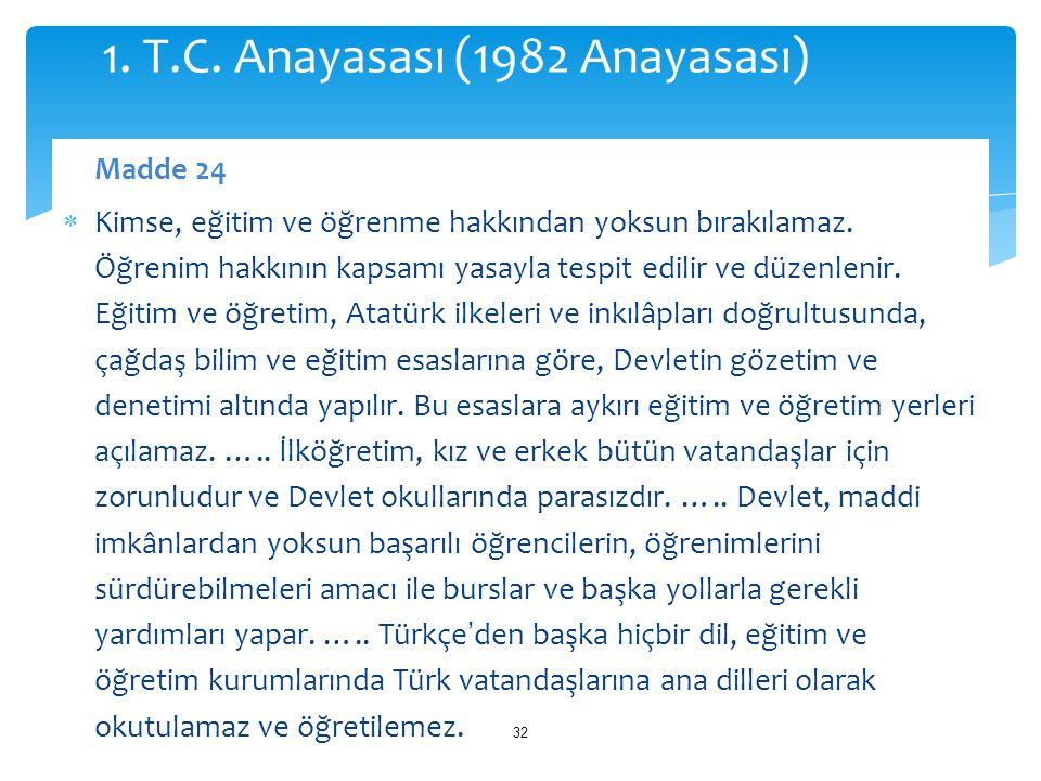1. T.C. Anayasası (1982 Anayasası)