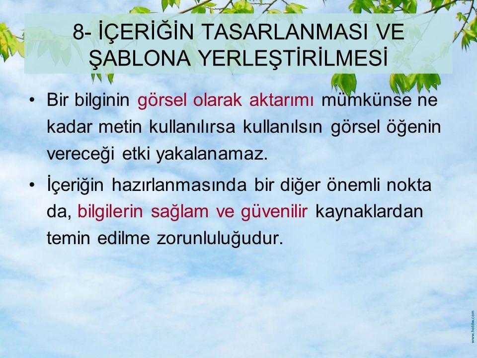 8- İÇERİĞİN TASARLANMASI VE ŞABLONA YERLEŞTİRİLMESİ