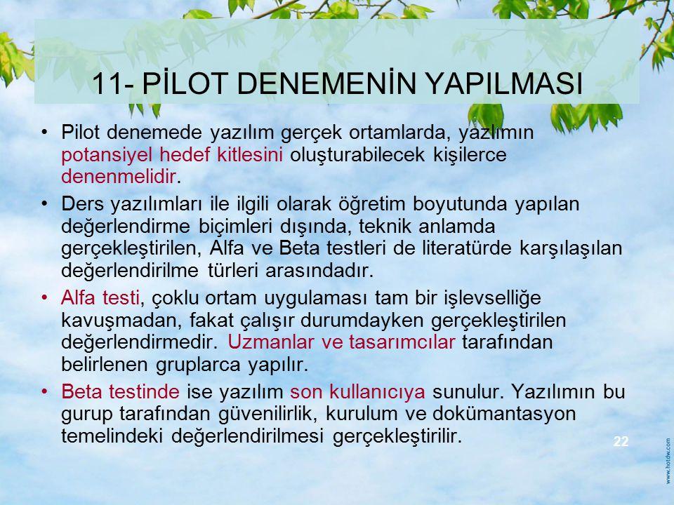 11- PİLOT DENEMENİN YAPILMASI