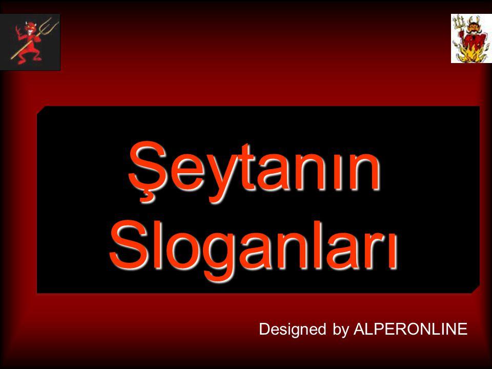 Şeytanın Sloganları Designed by ALPERONLINE
