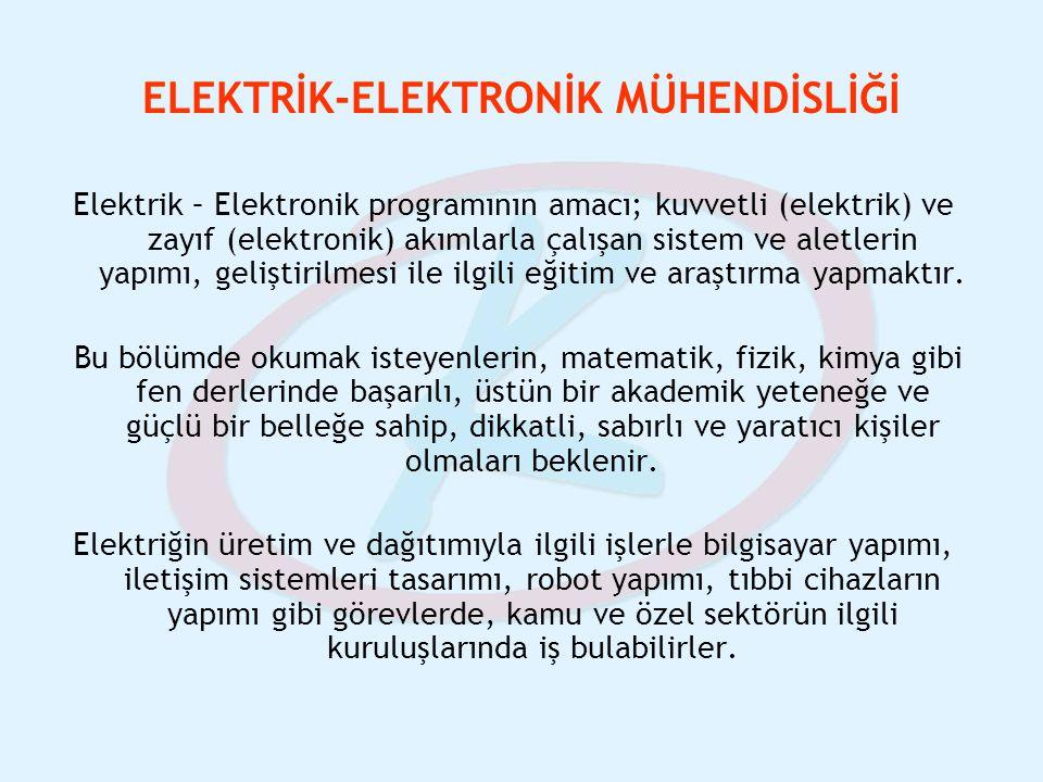 ELEKTRİK-ELEKTRONİK MÜHENDİSLİĞİ