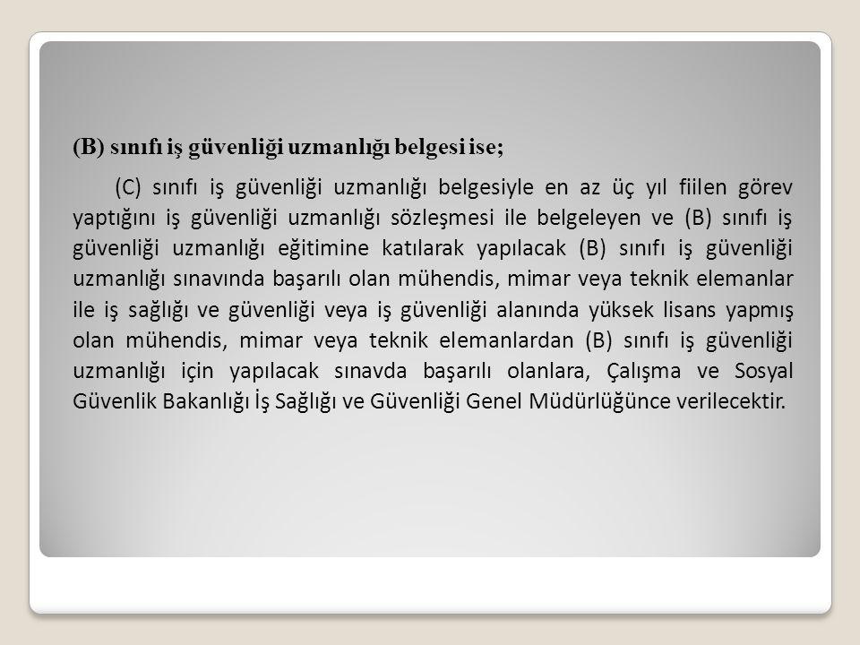 (B) sınıfı iş güvenliği uzmanlığı belgesi ise;