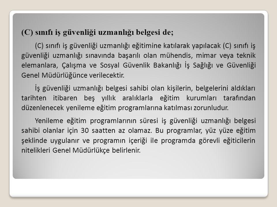 (C) sınıfı iş güvenliği uzmanlığı belgesi de;