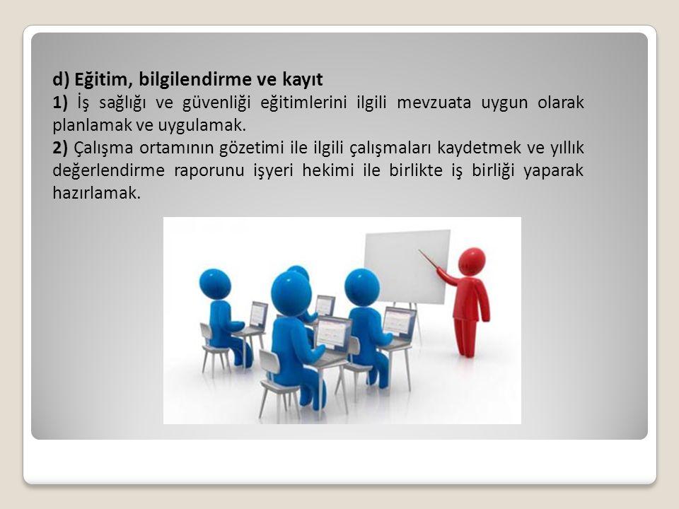 d) Eğitim, bilgilendirme ve kayıt