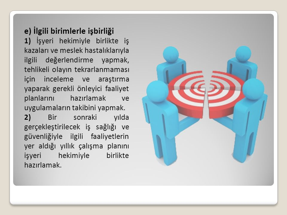 e) İlgili birimlerle işbirliği