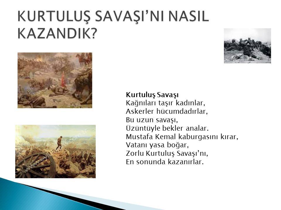 KURTULUŞ SAVAŞI'NI NASIL KAZANDIK