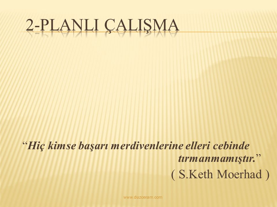 2-PLANLI ÇALIŞMA ( S.Keth Moerhad )