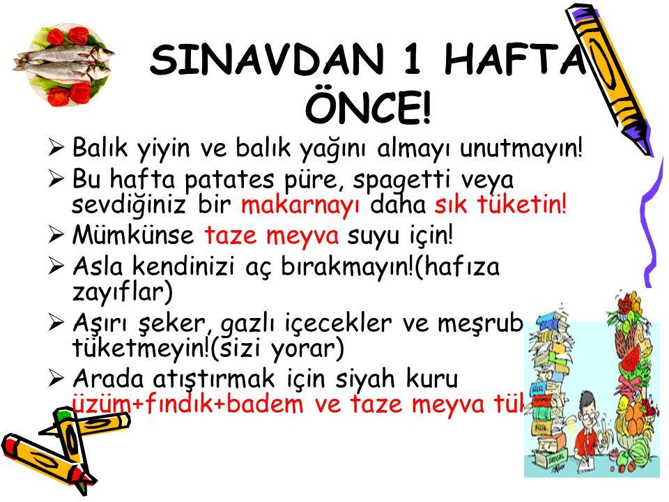 SINAVDAN 1 HAFTA ÖNCE! Balık yiyin ve balık yağını almayı unutmayın!