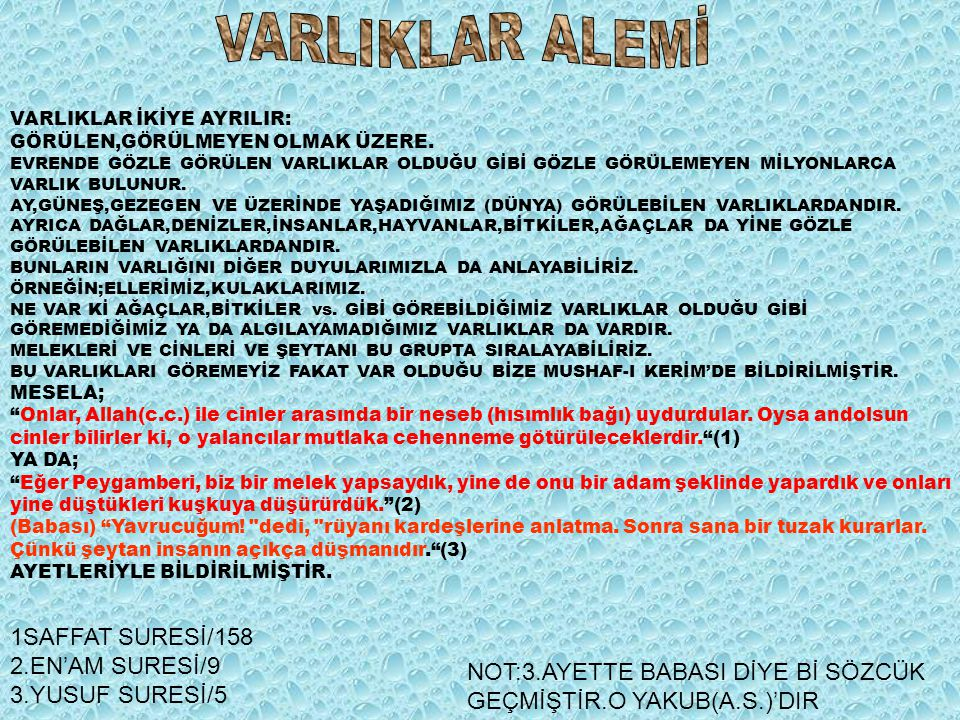 VARLIKLAR ALEMİ 1SAFFAT SURESİ/158 2.EN'AM SURESİ/9 3.YUSUF SURESİ/5