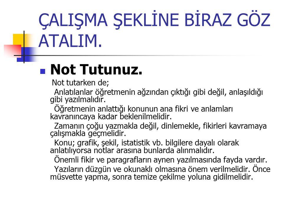 ÇALIŞMA ŞEKLİNE BİRAZ GÖZ ATALIM.