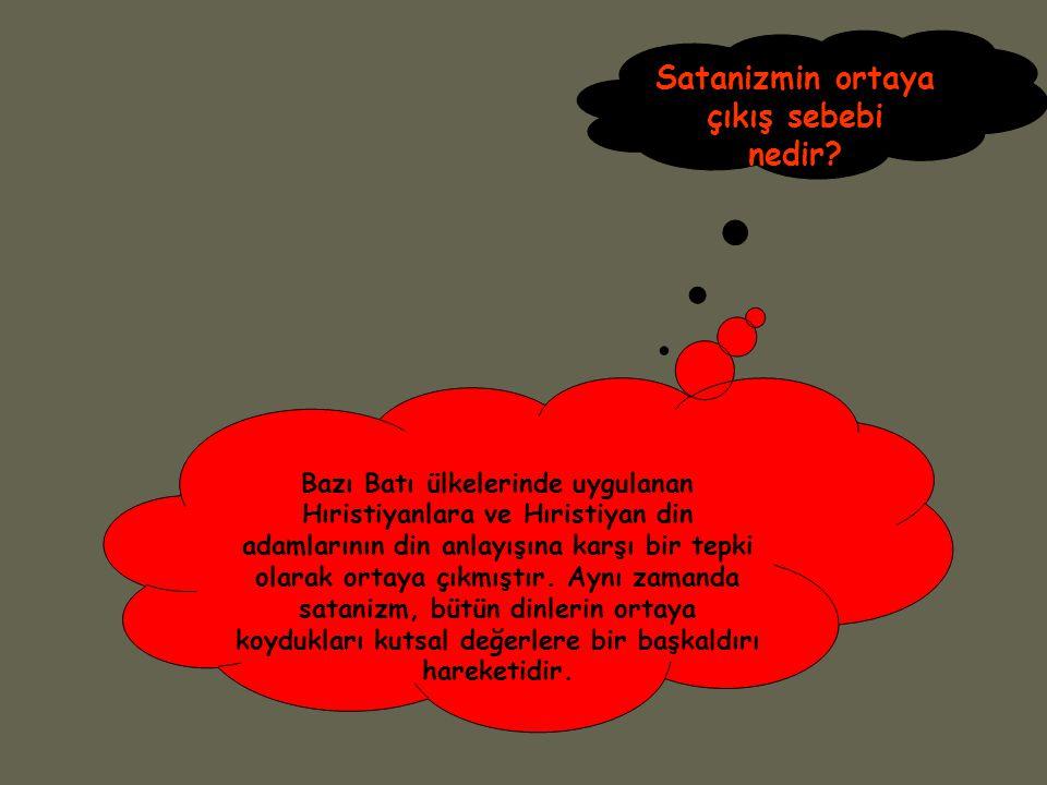 Satanizmin ortaya çıkış sebebi nedir