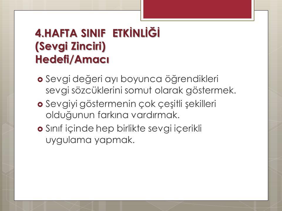 4.HAFTA SINIF ETKİNLİĞİ (Sevgi Zinciri) Hedefi/Amacı