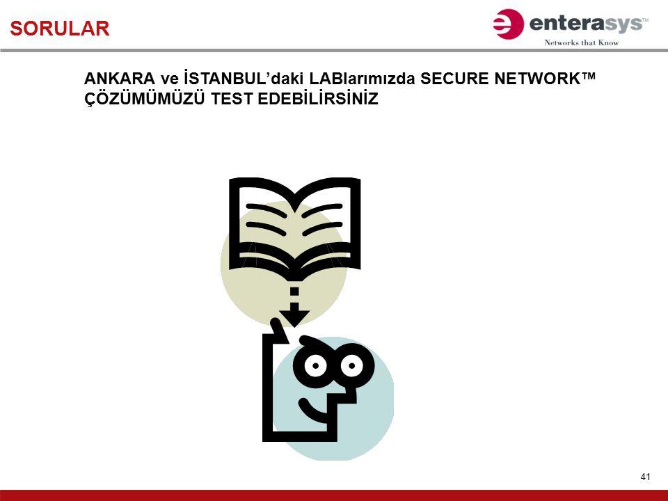 SORULAR ANKARA ve İSTANBUL'daki LABlarımızda SECURE NETWORK™