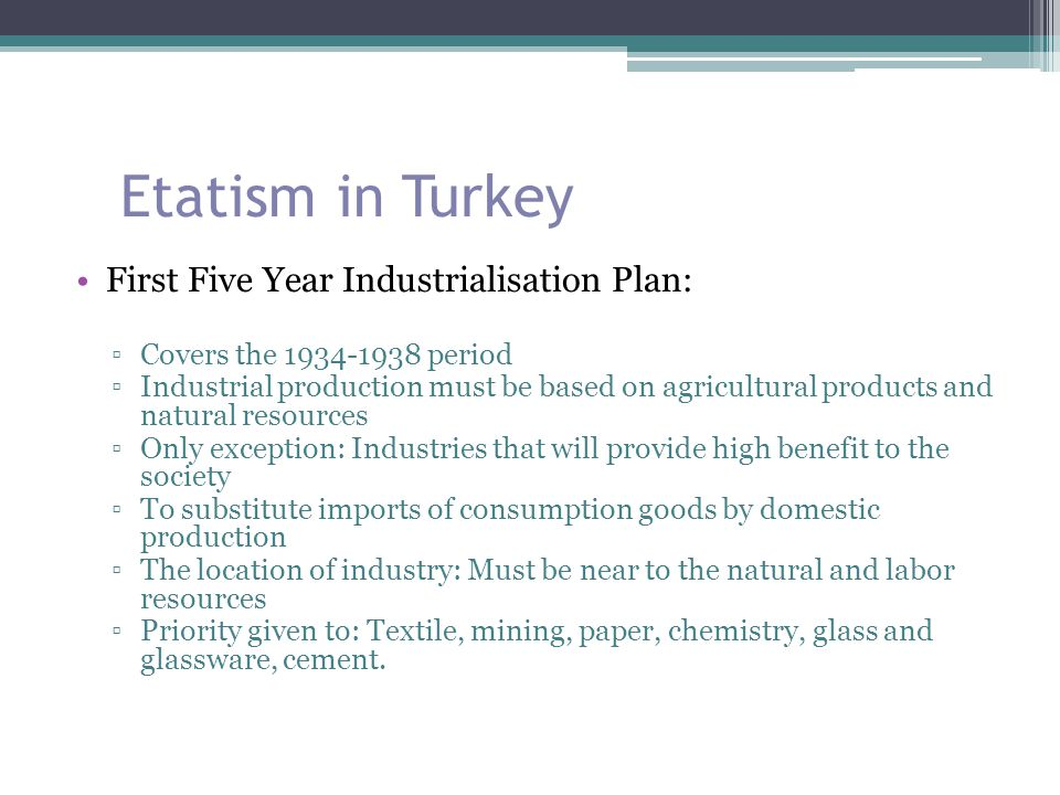 Etatism in Turkey First Five Year Industrialisation Plan: