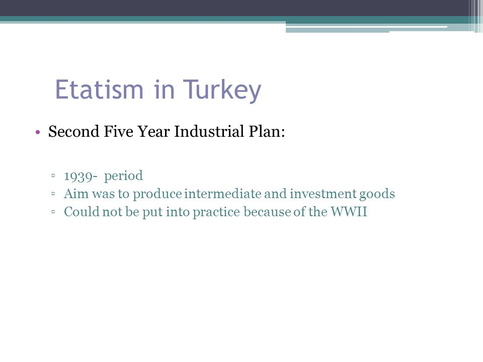 Etatism in Turkey Second Five Year Industrial Plan: 1939- period