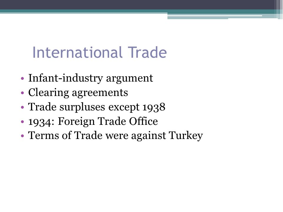 International Trade Infant-industry argument Clearing agreements