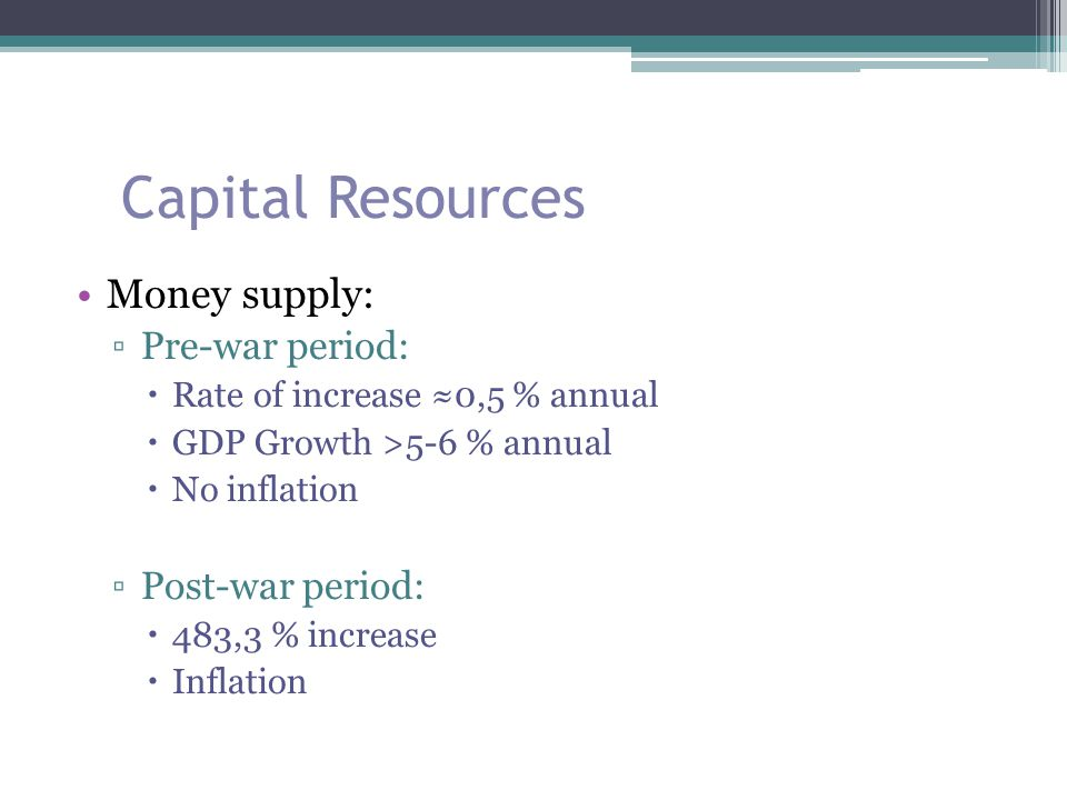 Capital Resources Money supply: Pre-war period: Post-war period: