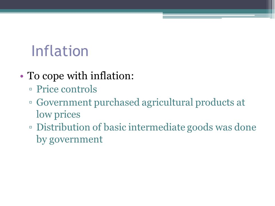 Inflation To cope with inflation: Price controls