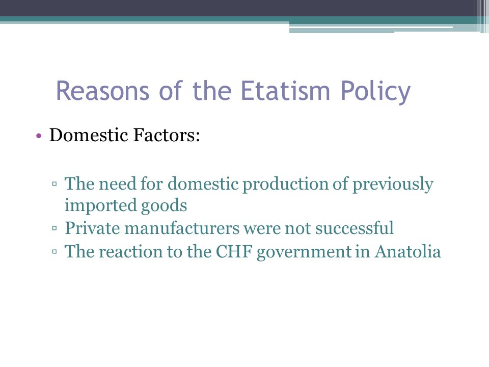 Reasons of the Etatism Policy