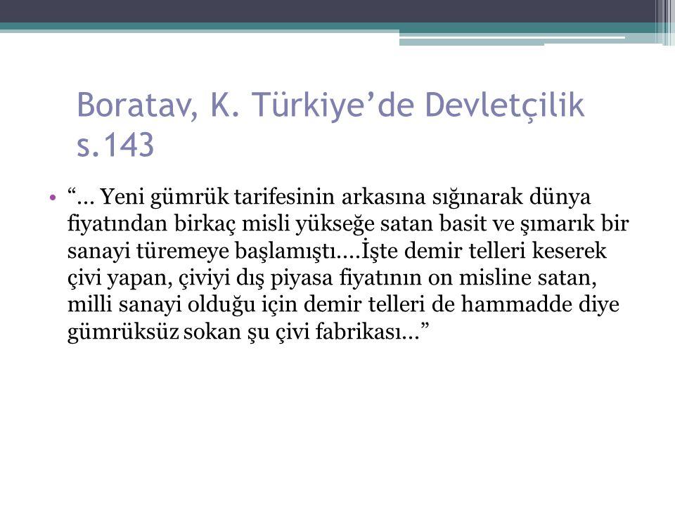 Boratav, K. Türkiye'de Devletçilik s.143