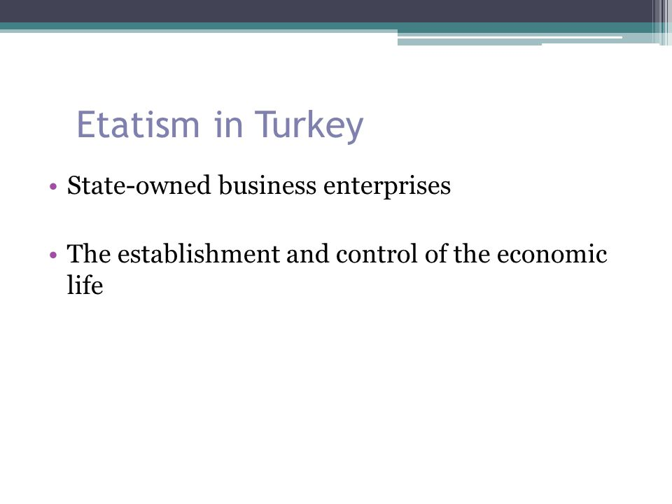 Etatism in Turkey State-owned business enterprises