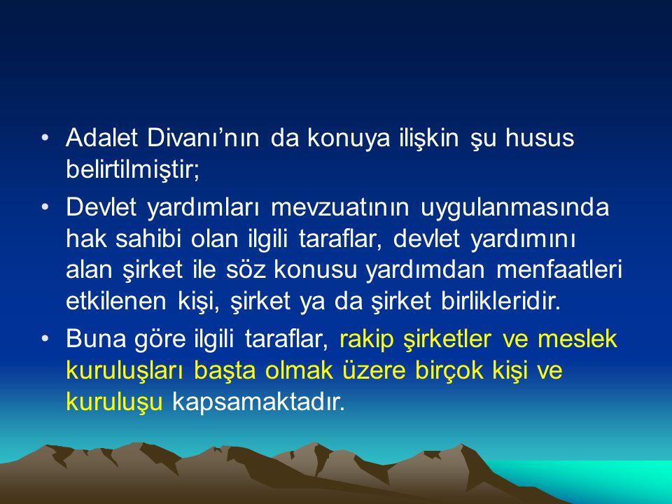 Adalet Divanı'nın da konuya ilişkin şu husus belirtilmiştir;