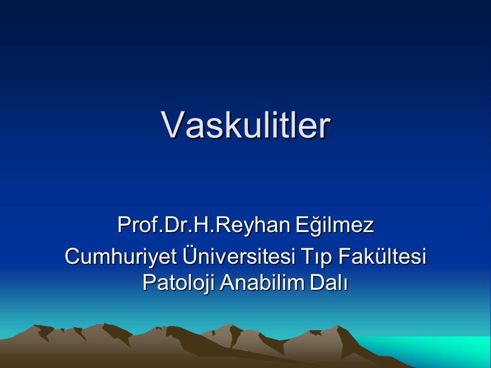 Vaskulitler Prof.Dr.H.Reyhan Eğilmez