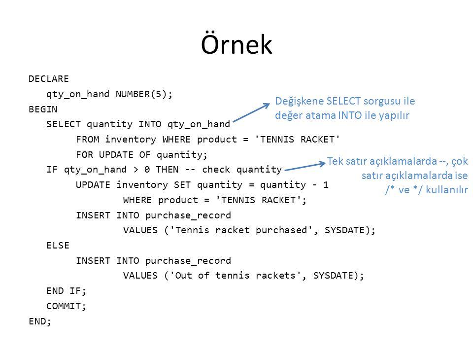 Örnek Değişkene SELECT sorgusu ile değer atama INTO ile yapılır